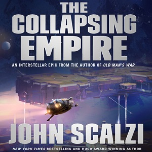 The Collapsing Empire: The Interdependency, Book 1 (Unabridged) - John Scalzi audiobook, mp3