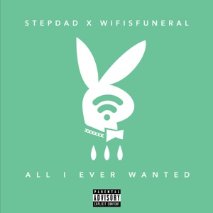 All I Ever Wanted (feat. Wifisfuneral) - Single Mp3 Download