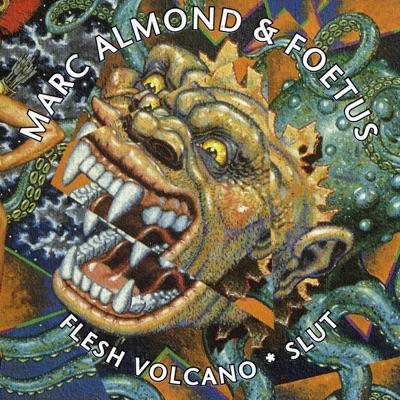 Flesh Volcano / Slut - Marc Almond
