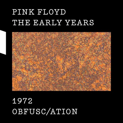 The Early Years 1972 OBFUSC/ATION - Pink Floyd