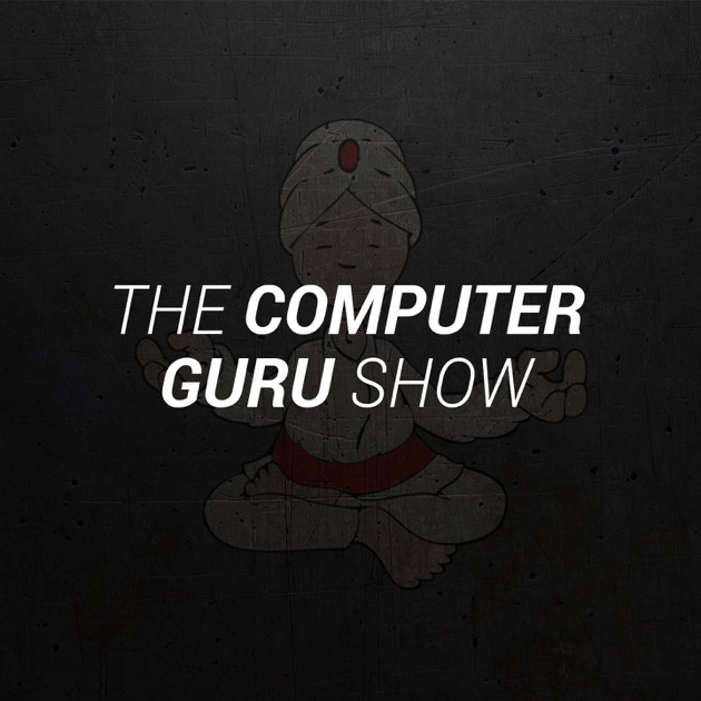 The Computer Guru Show by The Computer Guru Show on Apple