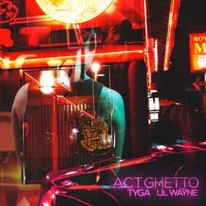Act Ghetto (feat. Lil Wayne) - Single Mp3 Download