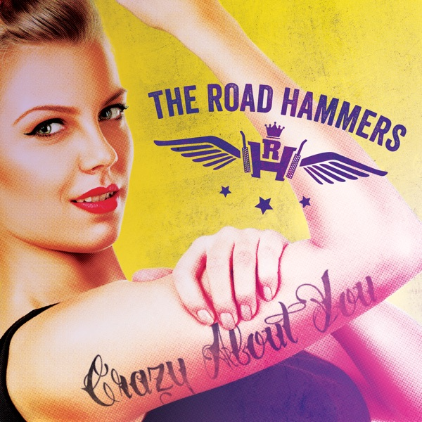 The Road Hammers - Crazy About You