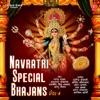 Navratri Special Bhajans Vol 4