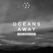 Oceans Away (Vicetone Remix) - A R I Z O N A