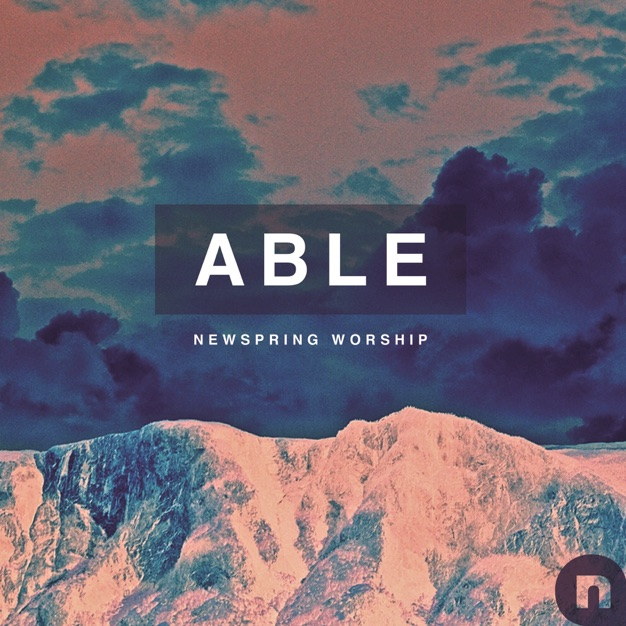Able by NewSpring Worship