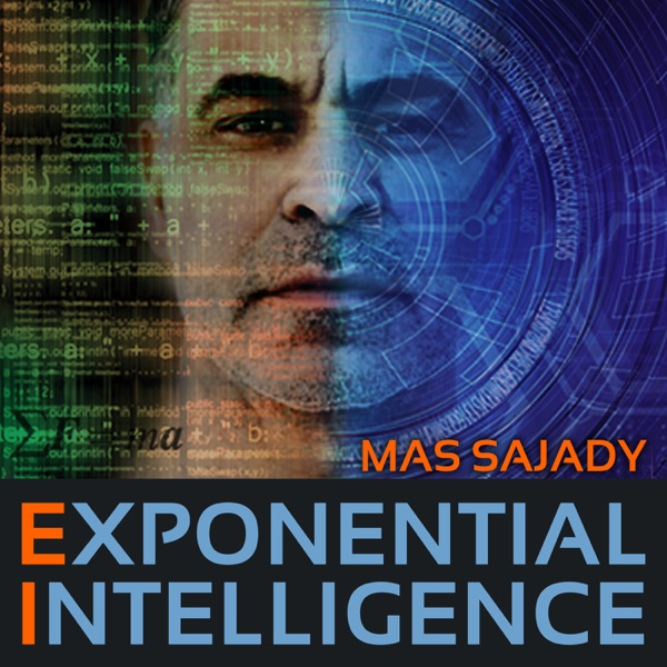 Exponential Intelligence® with Mas Sajady