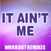 It Ain't Me (Workout Mix) - Dynamix Music