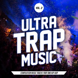 Ultra Trap Music, vol  2 (All Trap Music) by Various Artists