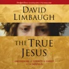 The True Jesus: Uncovering the Divinity of Christ in the Gospels (Unabridged) AudioBook Download