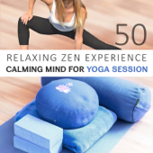 Calming Mind for Yoga Session: 50 Relaxing Zen Experience - Deep Regeneration and Brain Stimulation for Practice Healing Yoga & Meditation