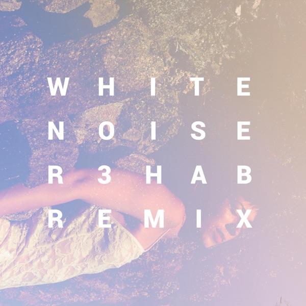 White Noise (R3hab Remix) - Single