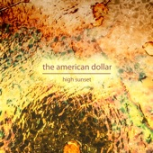 The American Dollar - High Sunset