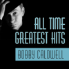 Bobby Caldwell - All Time Greatest Hits  artwork