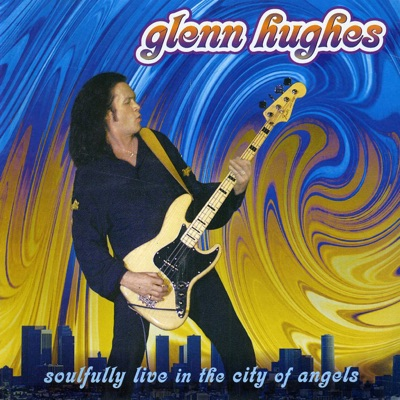 Soulfully Live in the City of Angels - Glenn Hughes