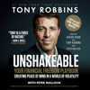 Tony Robbins - Unshakeable: Your Financial Freedom Playbook (Unabridged)  artwork