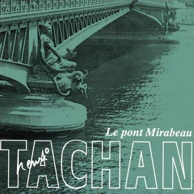 Le pont Mirabeau - Henri Tachan