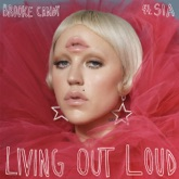 Living Out Loud (feat. Sia) - Single