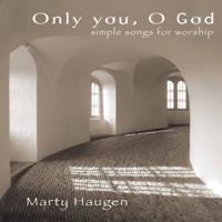Marty Haugen - Only You, O God artwork
