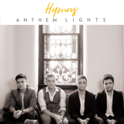Hymns - Anthem Lights - Anthem Lights
