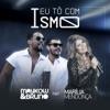 Eu Tô Com Ismo feat Marília Mendonça Single