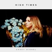 Casey Dienel - High Times