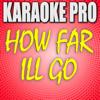 """How Far I'll Go (From """"Moana"""") [Originally Performed by Auli'i Cravalho] [Instrumental Version] - Karaoke Pro"""