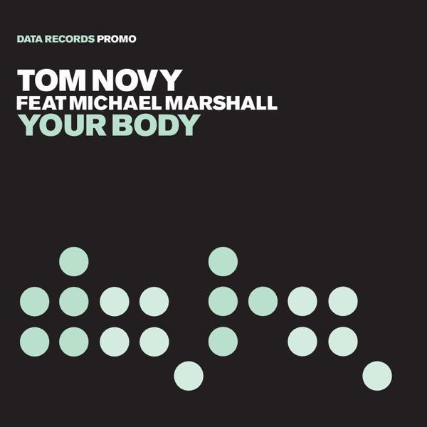 Tom Novy - Your Body (Feat. Michael Marshall)