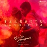 """Saarattu Vandiyila (From """"Kaatru Veliyidai"""") - Single"""