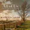 Raymond Carver - All of Us: The Collected Poems (Unabridged)  artwork
