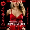Master's Good Submissive Slut: A House Party G******g (Unabridged)