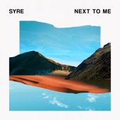 Syre - Next to Me