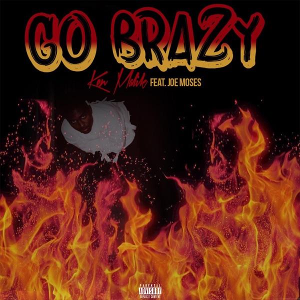 Go Brazy (feat. Joe Moses) - Single