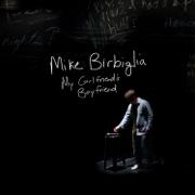 My Girlfriend's Boyfriend - Mike Birbiglia - Mike Birbiglia