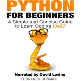 Python for Beginners: A Simple and Concise Guide to Learn Coding Fast (Unabridged) audiobook