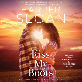Kiss My Boots: The Coming Home Series, Book 2 (Unabridged) audiobook