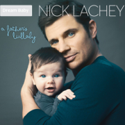 A Father's Lullaby - Nick Lachey - Nick Lachey