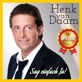 Sag einfach Ja (Special Edition) – Henk Van Daam