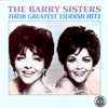 Their Greatest Yiddish Hits - The Barry Sisters