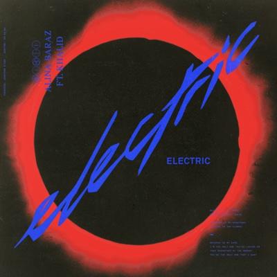 Electric (feat. Khalid) - Alina Baraz song