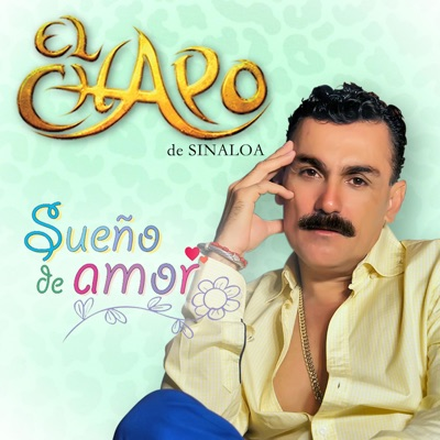 Sueño de Amor - Single - El Chapo De Sinaloa
