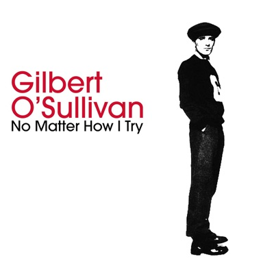 No Matter How I Try / If I Don't Get You (Back Again) - Single - Gilbert O'sullivan