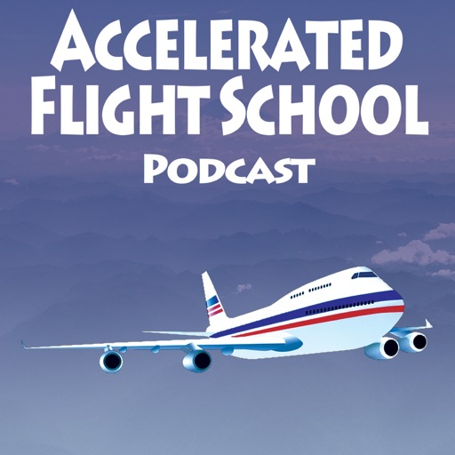 Top 10 Episodes Best Episodes Of Accelerated Flight School Podcast