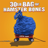 30lb Bag of Hamster Bones - Theo Von