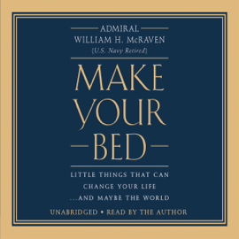 Make Your Bed: Little Things That Can Change Your Life...And Maybe the World (Unabridged) audiobook