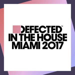 Defected In the House Miami 2017