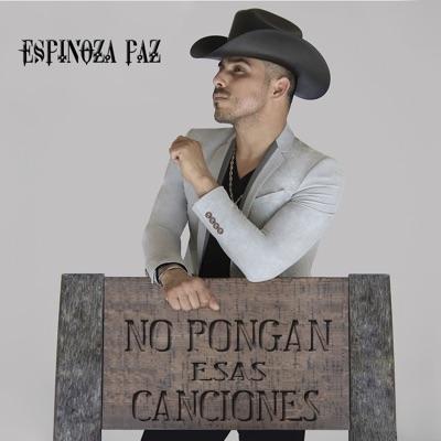 No Pongan Esas Canciones - Espinoza Paz