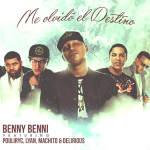 Me Olvidó El Destino (feat. Pouliryc, Lyan, Machito & Delirious) - Single Mp3 Download