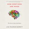 Lisa Feldman Barrett - How Emotions Are Made: The Secret Life of the Brain (Unabridged) Grafik