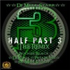 Half Past 3 The Remix feat Boogie Black DJ Kool Petawane Fatman Scoop Single